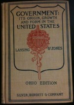 Governement: Its origin, growth and form in the United States - Ohio Edition